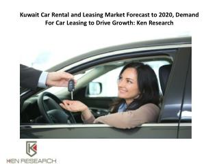 Kuwait Car Rental and Leasing Market Forecast to 2020: Ken Research