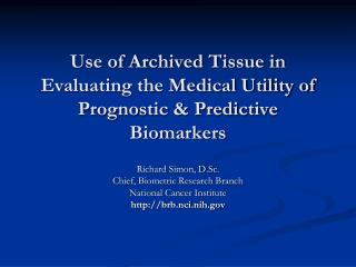 Use of Archived Tissue in Evaluating the Medical Utility of Prognostic  Predictive Biomarkers