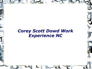 Corey Scott Dowd Work Experience NC
