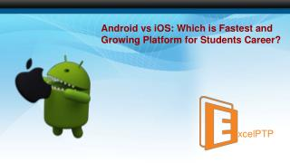 Android vs iOS: Which is Best for Student's career?