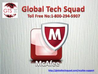 Call toll free (1-800-294-5907) For Support Mcafee