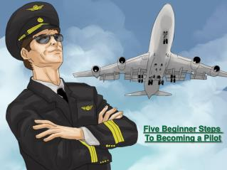 Five Beginner Steps to Becoming a Pilot
