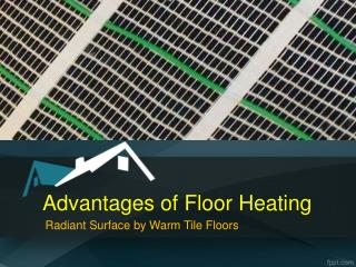 Advantages of Radiant Floor Heating