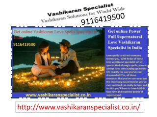 Well-Versed Love Vashikaran Specialist Offers all Inclusive and Actual Solution to the Hopeful One