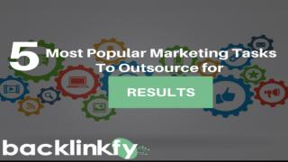 5 Effective Popular Marketing Tasks To Outsource For Results