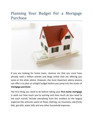 Planning Your Budget For a Mortgage Purchase