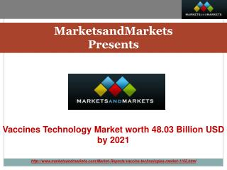 Vaccines Market by Technology, Disease Indication, End User & Type - 2021 | MarketsandMarkets