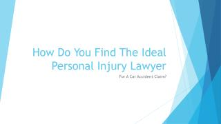 Regarding Car Accident Claims How Do I Get The Best Personal Injury Lawyer
