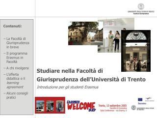 Studiare nella Facolt  di  Giurisprudenza dell Universit  di Trento Introduzione per gli studenti Erasmus