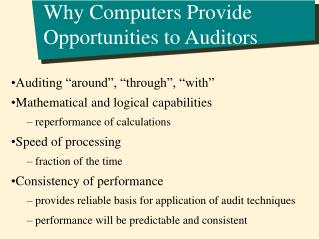 Why Computers Provide  Opportunities to Auditors