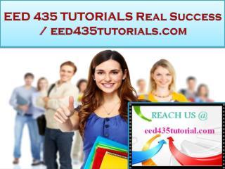 EED 435 TUTORIALS Real Success /eed435tutorials.com
