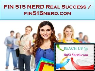 FIN 515 NERD Real Success /fin515nerd.com
