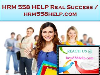 HRM 558 HELP Real Success /hrm558help.com