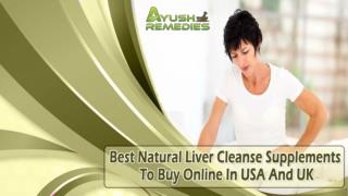 Best Natural Liver Cleanse Supplements To Buy Online In USA And UK