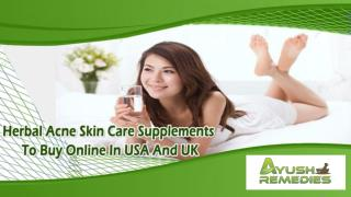 Herbal Acne Skin Care Supplements To Buy Online In USA And UK