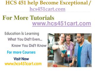 HCS 451 help Become Exceptional / hcs451cart.com