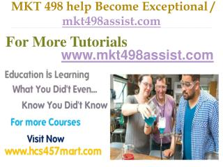 MKT 498  help Become Exceptional / mkt498assist.com