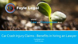 Car Crash Injury Claims : Benefits in hiring an Lawyer