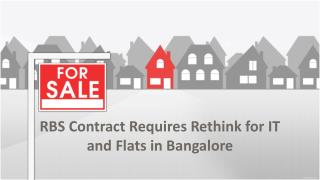 RBS Contract Requires Rethink for IT and Flats in Bangalore