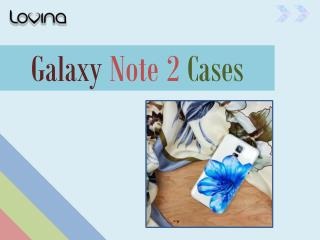 Galaxy Note 2 Cases - By Lovina Cases
