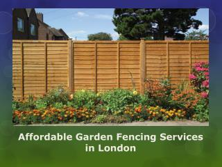 Affordable Garden Fencing Services in London