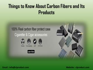 Things to Know About Carbon Fibers and Its Products