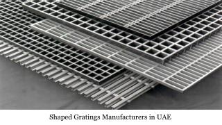 Best Shaped Gratings Manufacturers in UAE