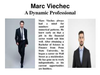 Marc Viechec - A Dynamic Professional