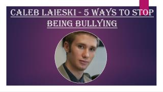Caleb Laieski - 5 Things to Do Now to Stop Bullying