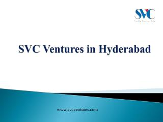 SVC Ventures | Best Real Estate Builders in Hyderabad