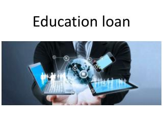 Education loan : Education loan to pursue higher studies