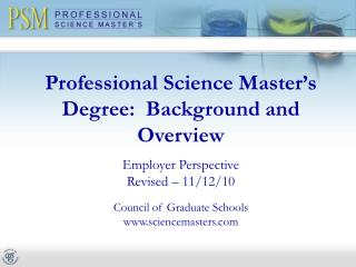 Professional Science Master s Degree:  Background and Overview