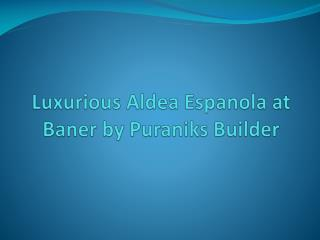 Luxurious 2 BHK Flats in Baner at Aleda Espanola