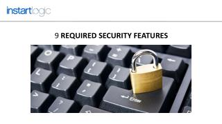 9 Required Security Features