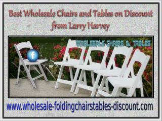 Best Wholesale Chairs and Tables on Discount from Larry Harvey