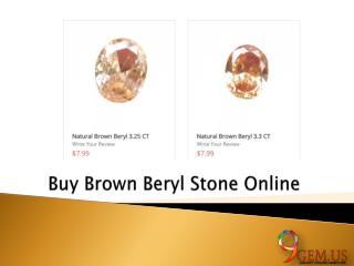 Buy Brown Beryl Stone Online