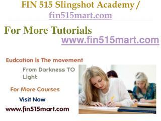 FIN 515 Slingshot Academy / fin515mart.com