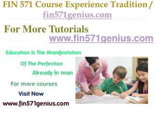 FIN 571 Course Experience Tradition / fin571genius.com