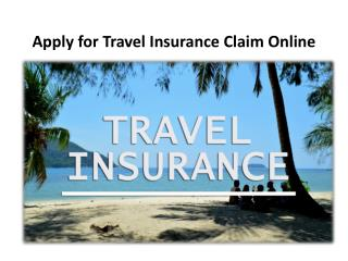 Apply for Travel Insurance Claim Online