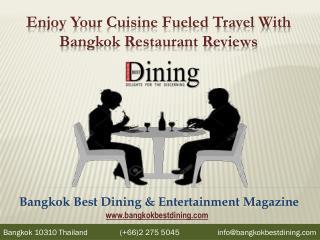 Enjoy Your Cuisine Fueled Travel With Bangkok Restaurant Reviews