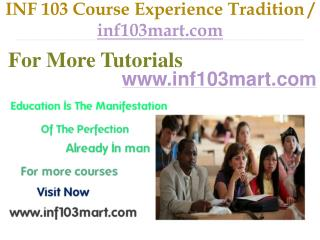 INF 103 Course Experience Tradition / inf103mart.com