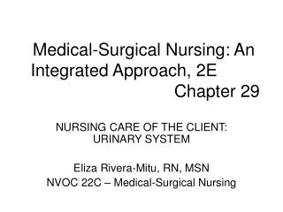 Medical-Surgical Nursing: An   Integrated Approach, 2E        Chapter 29