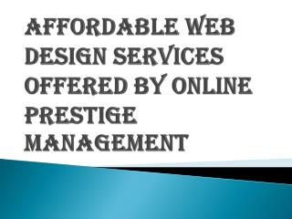 Affordable Web Design Services - Online Prestige Management