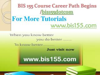 BIS 115 Course Career Path Begins /bis115dotcom