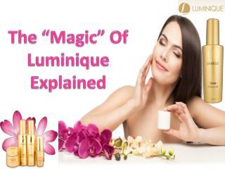"""The """"Magic"""" Of Luminique Explained"""