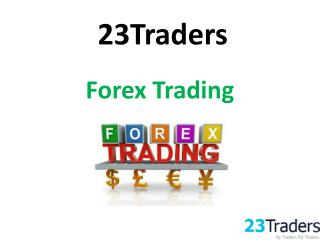 To Learn About Forex Trading From 23Traders