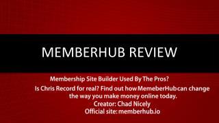 Member Hub Review