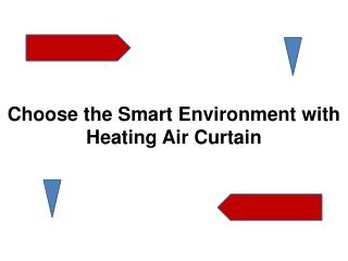Choose the Smart Environment with Heating Air Curtain