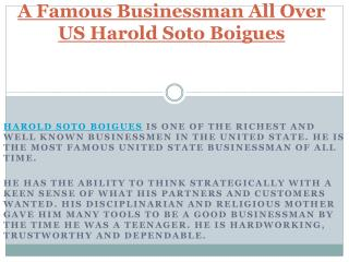 Harold Soto Boigues - A Famous Businessman All Over US