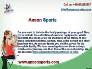 Get Gym equipments at reasonable rates from Anson Sports